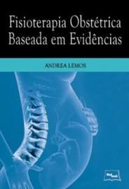 Fisioterapia Obstetrica Baseada Em Evidencias Andrea Lemos