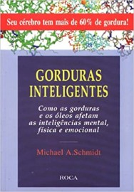 Gorduras Inteligentes Autor: Schmidt, Michael A. 8572413073