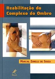 Reabilitação do complexo do ombro  Marcial Zanelli de Souza 8520412491