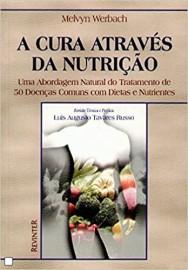 A Cura Através da Nutrição | Melvyn Werbach - 8573094532
