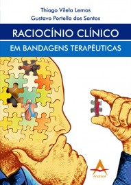Raciocínio Clínico em Bandagens Terapêuticas Thiago Vilela - 8560416692