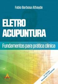 Eletroacupuntura: Fundamentos para a Prática Clínica  856041679X