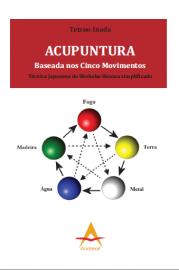 Acupuntura Baseada nos Cinco Movimentos - Tetsuo Inada 8560416633