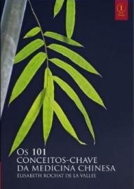 Os 101 Conceitos-Chave da Medicina Chinesa - Élisabeth Rochat de La Vallée Capa comum 8553175049