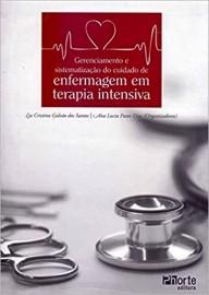 Gerenciamento e Sistematização de Cuidado de Enfermagem em Terapia Intensiva (Capa comum) por Lia Cristina Galvão Santos, Ana Lucia Pazos Dias 8576553767