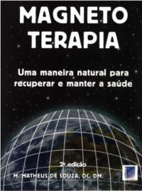 MAGNETOTERAPIA Autor: M. Matheus de Souza 8585750057