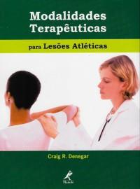 Livro - Modalidades Terapêuticas para Lesões Atléticas - Denegar