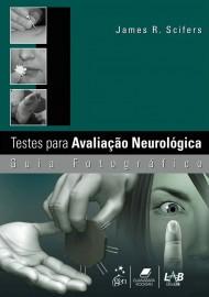 Livro - Testes para Avaliação Neurológica: Guia Fotográfico James R. Scifers