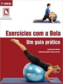 Exercícios com Bola. Um Guia Prático Daniela Silva Martins, Ticiane Marcondes 8576552256
