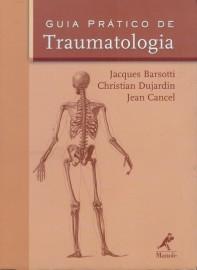 Livro Guia Prático De Traumatologia Barsotti, Jacques