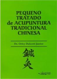 Livro Pequeno tratado de acupuntura tradicional chinesa Orley Dulcetti Junior