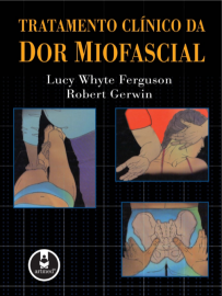 Tratamento Clínico da Dor Miofascial (Português) Capa dura – 11 Dezembro 2006 por Lucy W. Ferguson 8536308311