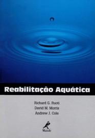 Reabilitação aquática Richard G. Ruoti (Autor), David M. Morris 8520409946