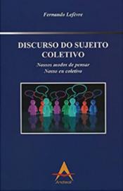 Discurso do Sujeito Coletivo - Fernando Lefèvre 8560416625