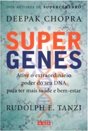 Supergenes: Ative o extraordinário poder do seu DNA para ter mais saúde e bem-estar Deepak Chopra 8578813561