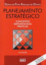 PLANEJAMENTO ESTRATÉGICO: Conceitos, Metodologia e Práticas Djalma de Pinho Rebouças de Oliveira