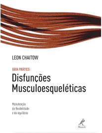 Disfunções musculoesqueléticas Guia Prático Chaitow - 852041947X