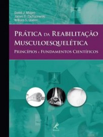 Livro Pratica da Reabilitacao Musculoesqueletica - Principios e Fundamentos Cientificos Magee, David J