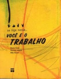 Livro - Se Liga Nessa... Vol. 3 - Você e o Trabalho  Bruno Porto