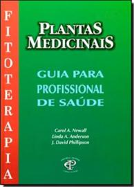 Plantas Medicinais para Profissionais de Saúde - Carol Newall
