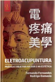 Eletroacupuntura – Prática e Objetiva na dor e na Estética Fernando Fernandes e Rodrigo Damasio - 8553175065