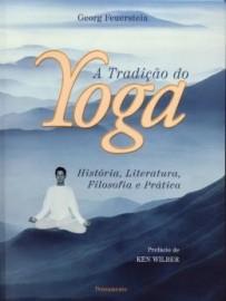 Tradição do Yoga, A Feuerstein, Georg