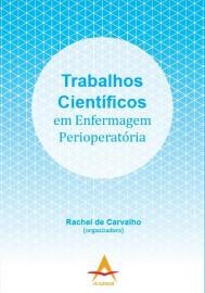 Trabalhos Científicos em Enfermagem Perioperatória. Rachel de Carvalho (organizadora) 8560416765