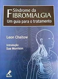 Síndrome da fibromialgia: Um Guia Para O Tratamento - Leon Chaitow - 8520412092