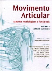 Livro Movimento articular: Aspectos Morfológicos e Funcionais Vol I Tania de Fátima Salvini (Autor)