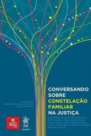 Conversando sobre Constelação Familiar na Justiça André Felipe da Costa Tredinnick - 8594773366