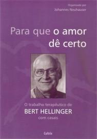 Para que o Amor dê Certo: o Trabalho Terapêutico de Bert Hellinger - 8531608341