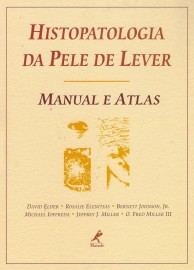 Livro - Histopatologia da Pele de Lever Manual e Atlas - Elder