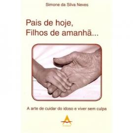 Pais De Hoje, Filhos de Amanha: Simone Neves 8560416307