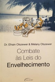 Combate as Leis do Envelhecimento Efrain Olszewer 8576790084