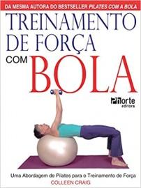 Treinamento de Força com Bola. Uma Abordagem de Pilates Para o Treinamento de Força com bola Colleen Craig (Autor) 8576550938