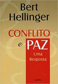 Conflito e Paz: Uma Resposta - 23 Maio 2007 por Bert Hellinger (Autor)8531609674