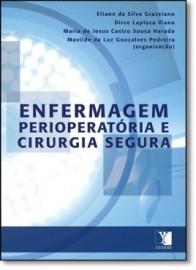 Enfermagem Perioperatória e Cirurgia Segura Grazziano 8544700640