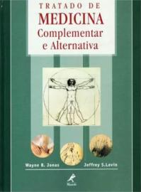 Tratado de Medicina Complementar e Alternativa: Wayne B Jonas 8520410162