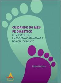 Cuidando do meu pé diabético Fábio Batista 8560416773
