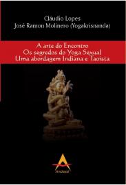 A Arte do Encontro Os Segredos do Yoga sexual Uma abordagem Indiana e Taoista 8560416903