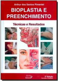 Bioplastia e Preenchimento: Técnicas e Resultados - Pimentel