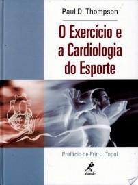 O exercício e a cardiologia do esporte 3 Setembro 2003 por Paul D. Thompson 8520413110