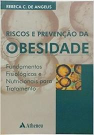 Livro Riscos e prevenção da obesidade - fundamentos e fisiológicos e nutricionais para tratamento