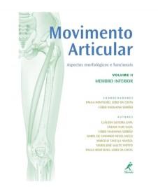 Livro Movimento articular: Aspectos Morfológicos E Funcionais (Membro Inferior) Vol II Paula Hentschel Lobo da Costa