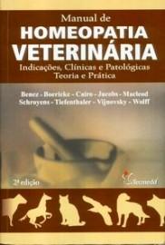 Manual De Homeopatia Veterinária - Indicações, Clínicas e Patológicas Teoria E Prática - 2ª Ed. 2004 Benez, Boericke 858665304
